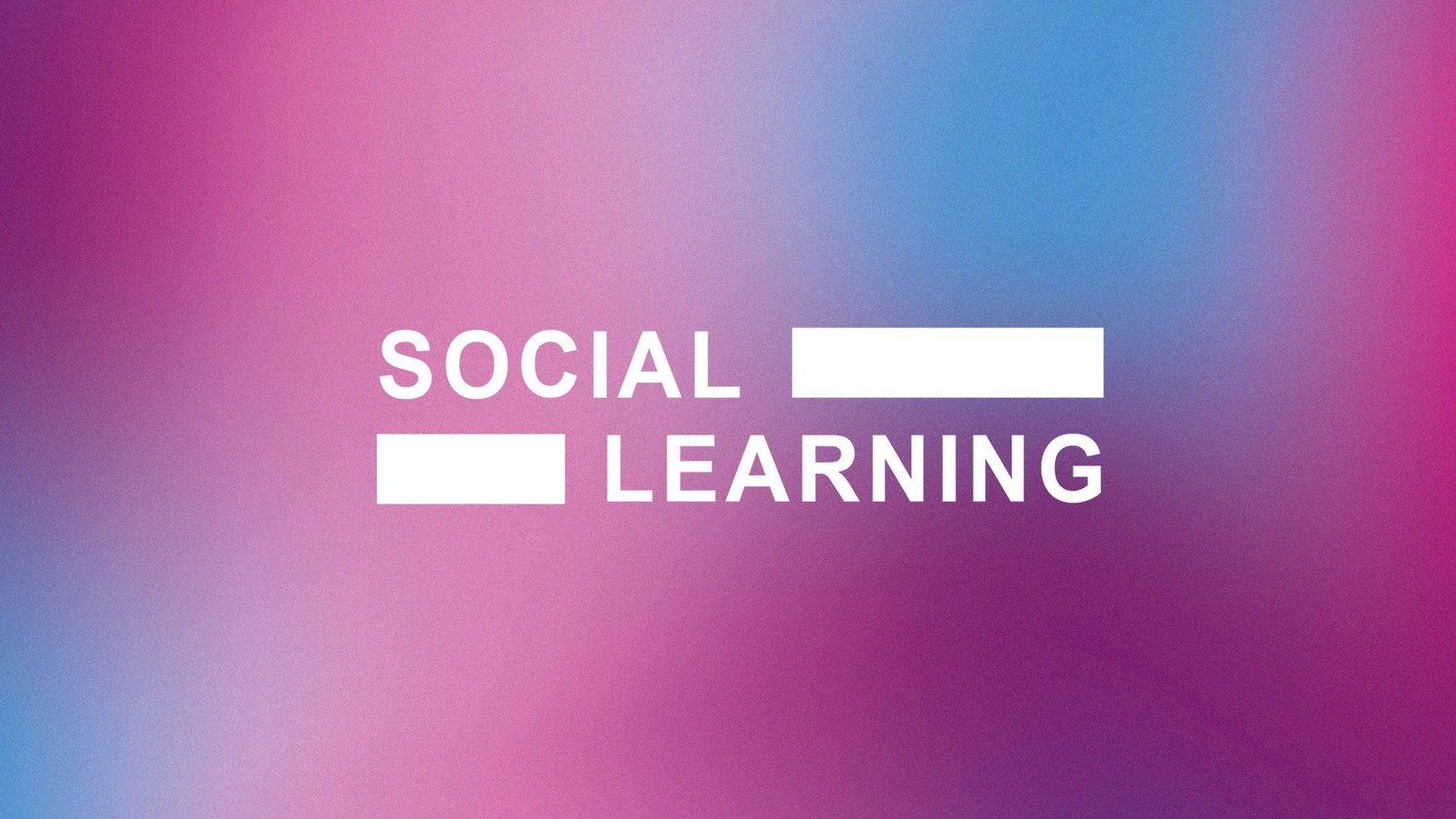 Social learning large desktop